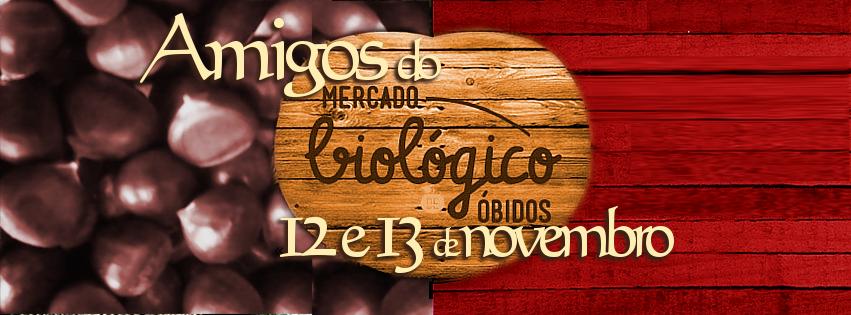 AMIGOS do Mercado Biológico de Óbidos - 12 e 13 de Novembro